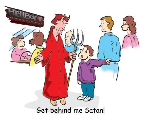Get behind me Satan